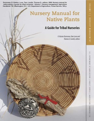Nursery Manual for Native Plants: A Guide for Tribal Nurseries, Volume 1: Nursery Management - Cover Image